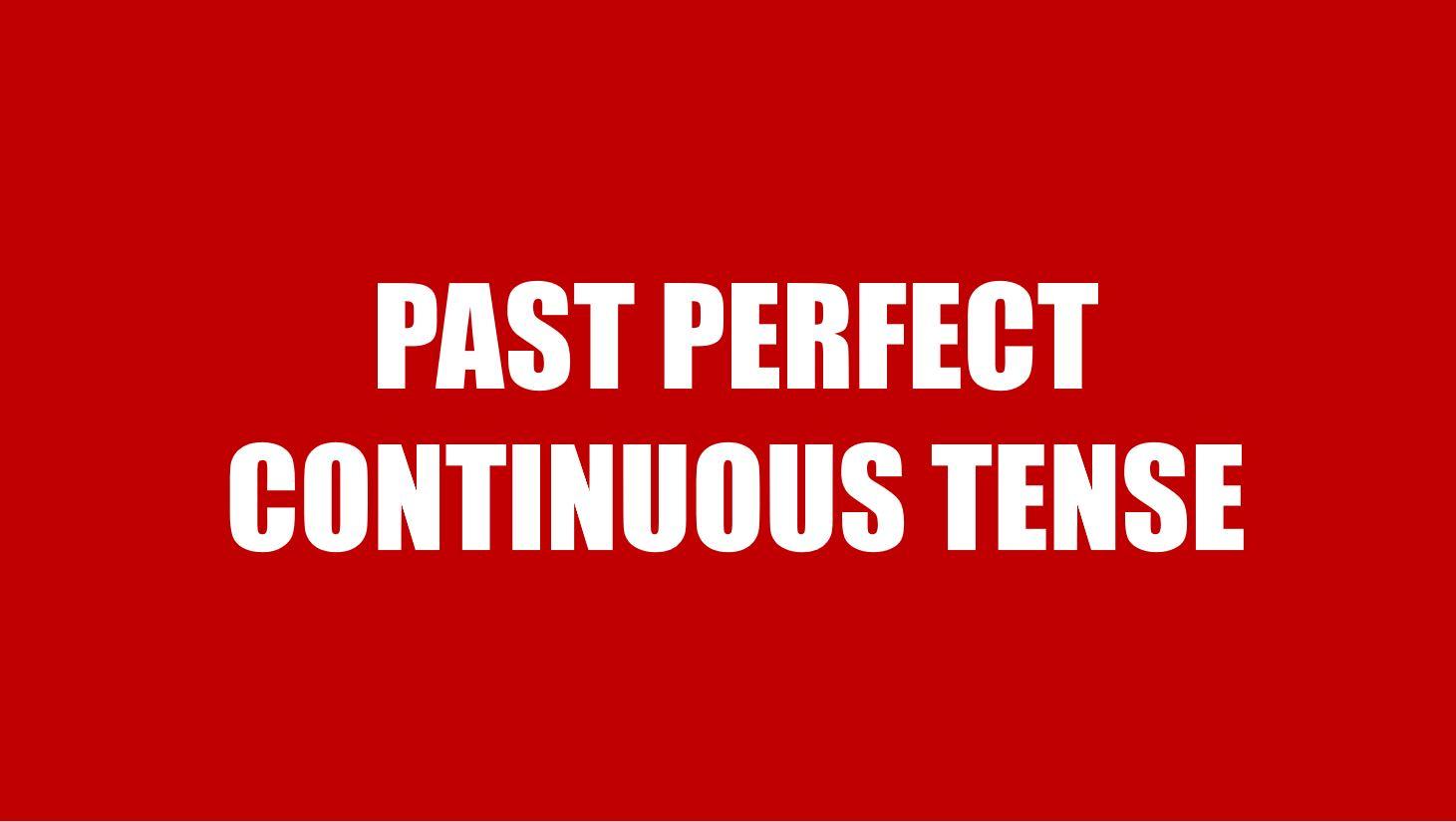 """""""Mẹo học thì Quá khứ Hoàn thành Tiếp diễn (Past Perfect Continuous)"""" đã bị khóa Mẹo học thì Quá khứ Hoàn thành Tiếp diễn (Past Perfect Continuous)"""