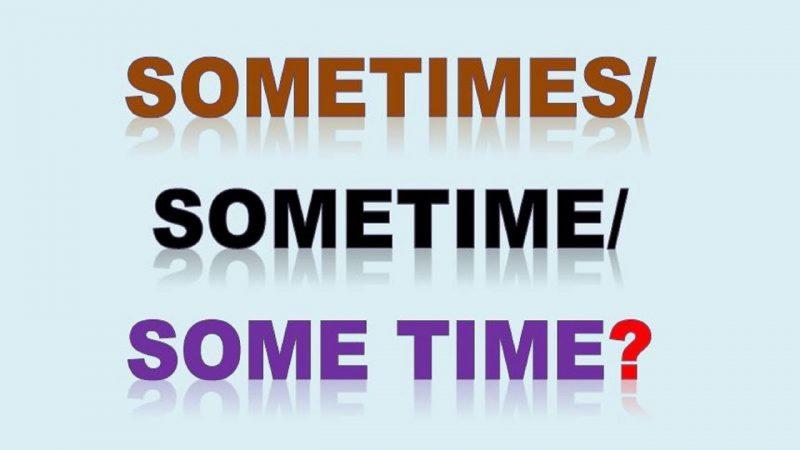 sometime-sometimes