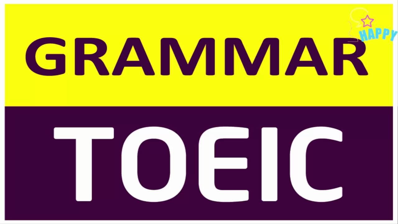 Lộ trình luyện thi chinh phục ngữ pháp TOEIC