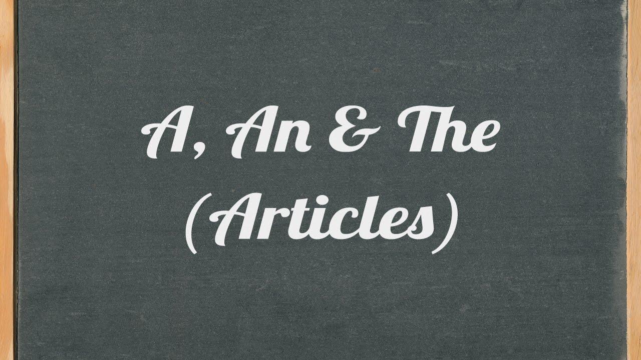 Tổng hợp kiến thức về mạo từ trong tiếng Anh