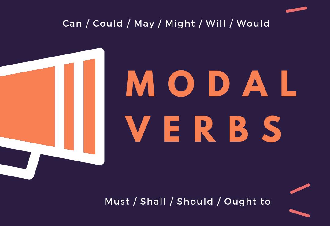 Các động từ khiếm khuyết – Modal verbs