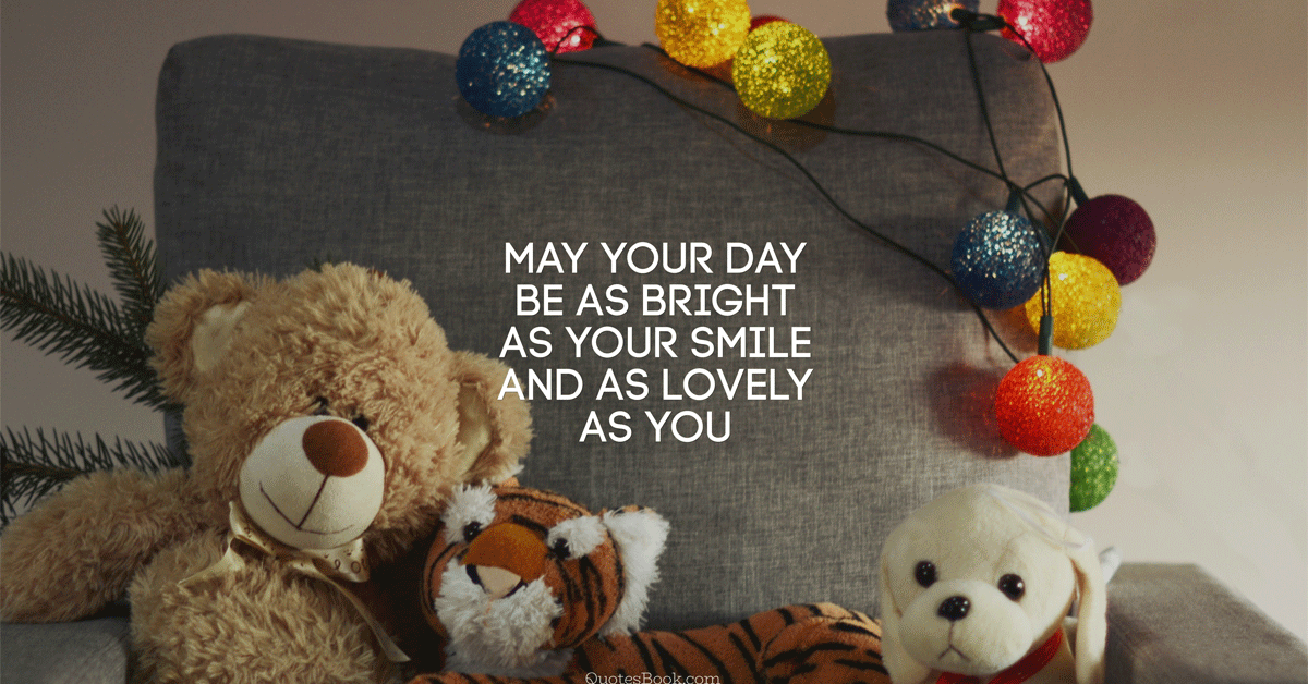 May your day