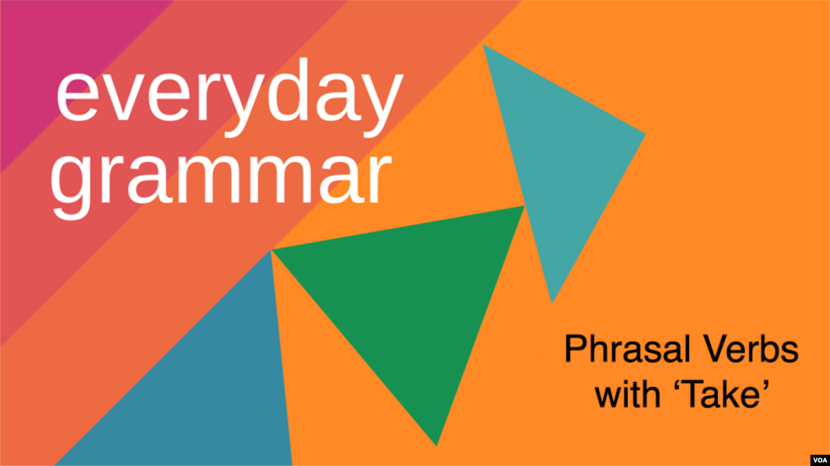 Phrasal verbs của TAKE